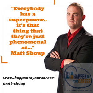 Matt Shoup, Happen To Your Career, HTYC
