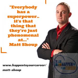 Matt Shoup, Happen To Your Career, HTYC