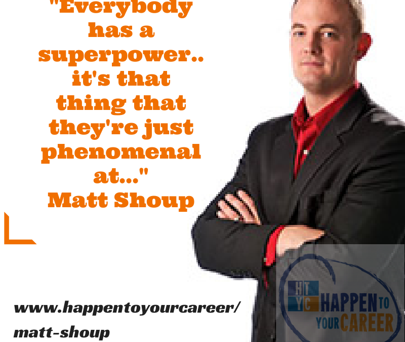 024 Matt Shoup: What's Your Superpower? @MattShoup