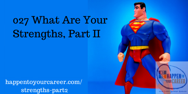 027 What Are Your Strengths Part II