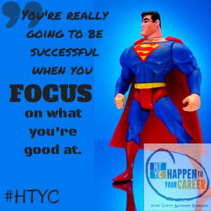 Strengths, Happen To Your Career, HTYC