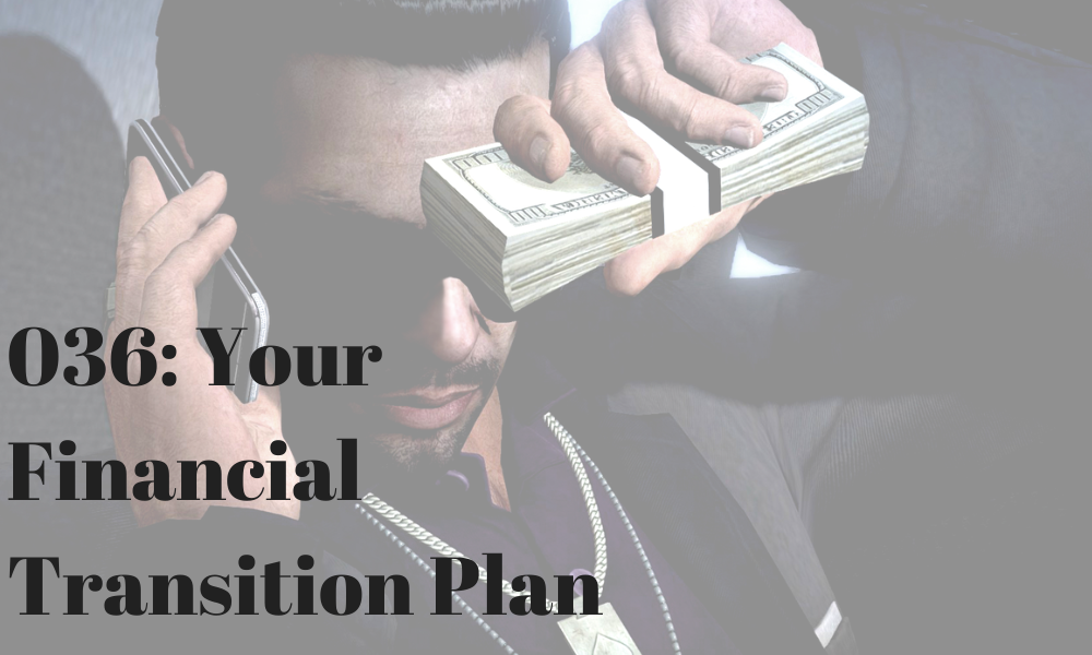 036 Your Financial Transition Plan
