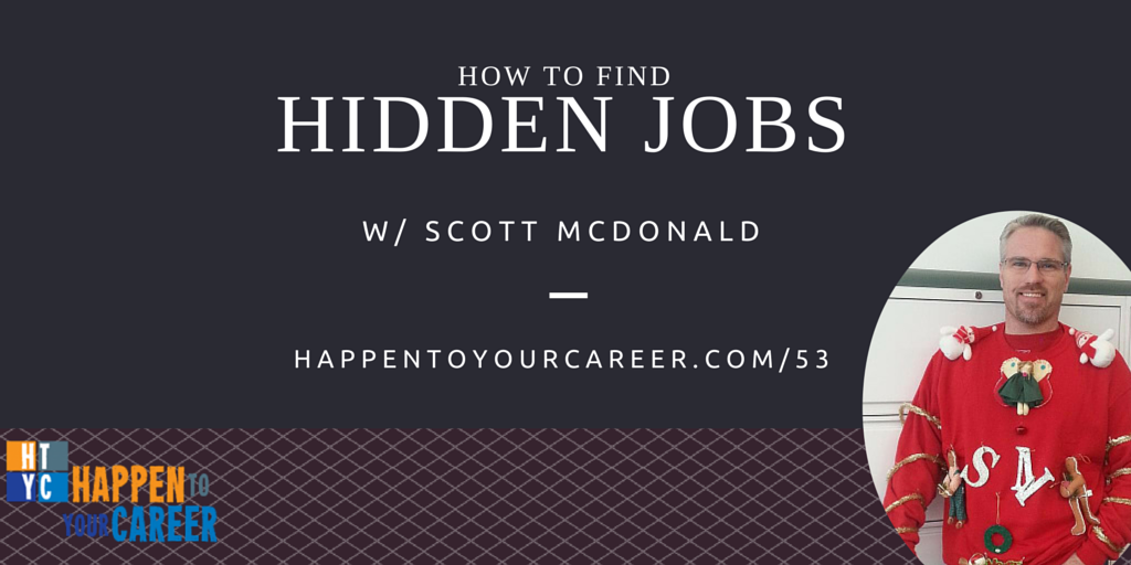 how to find hidden jobs with scott macdonald