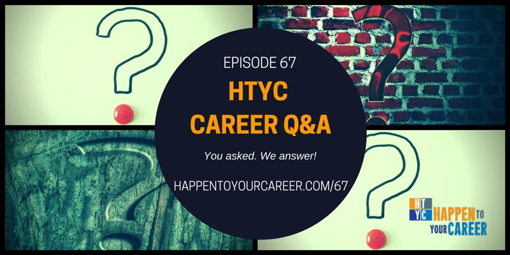 067 Career Q & A!