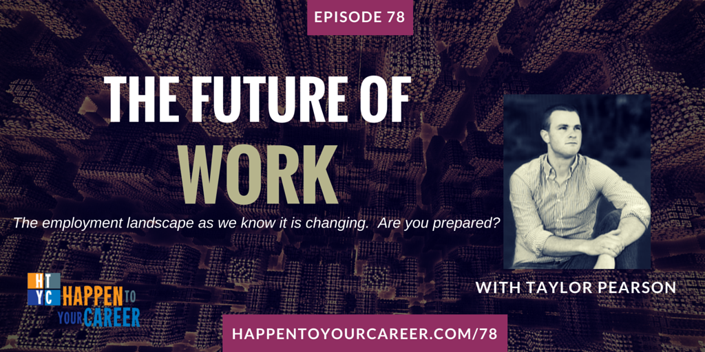 078 The Future of Work with Taylor Pearson