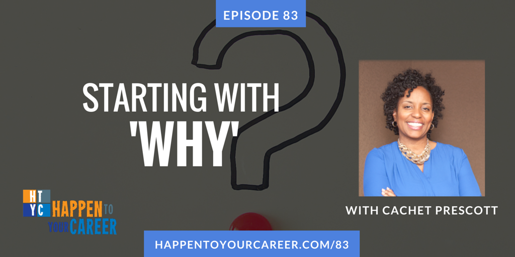 """083 Starting with """"Why"""" with Cachet Prescott"""