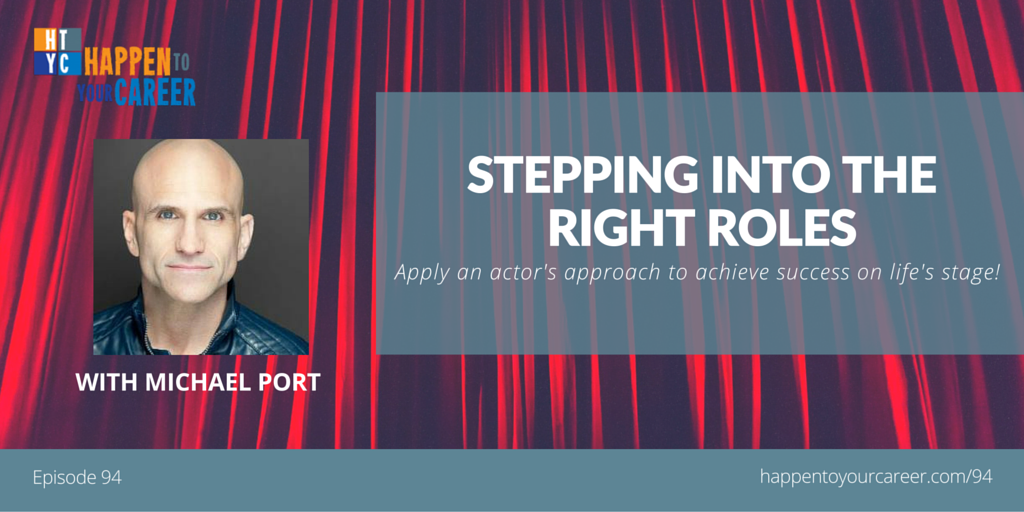 094 Stepping into the Right Roles with Michael Port
