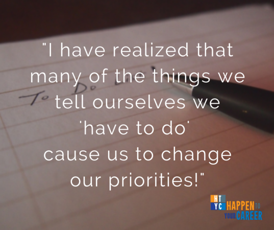 """I have realized that many of the things we tell ourselves """"we have to do"""" cause us to change our priorities! (2)"""