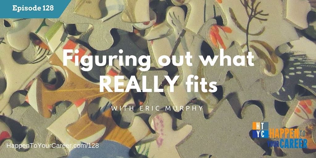 128 Figuring Out What REALLY Fits with Eric Murphy