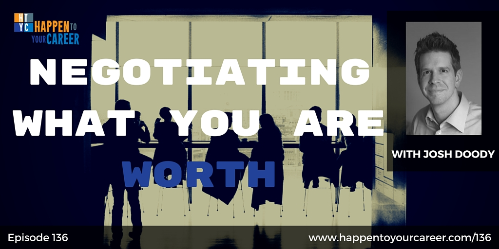 136 Negotiating What You Are Worth with Josh Doody