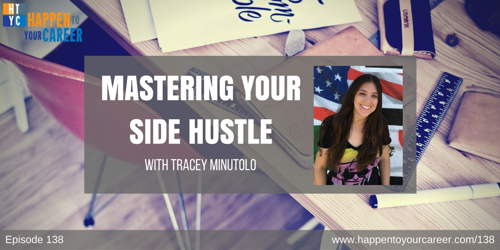 138 Mastering Your Side Hustle with Tracey Minutolo