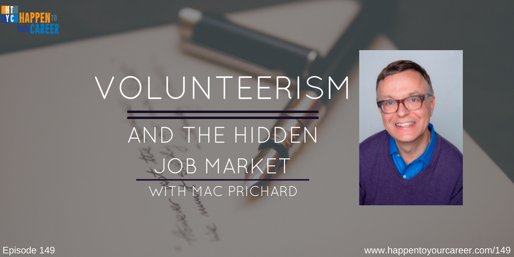 149 Volunteerism and the Hidden Job Market with Mac Prichard