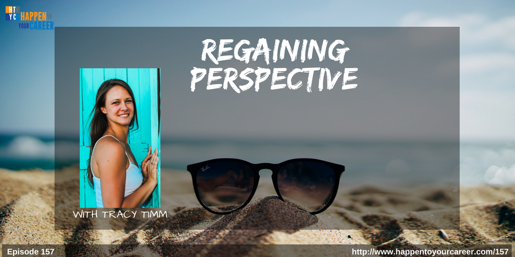 regaining perspective with Tracy Timm