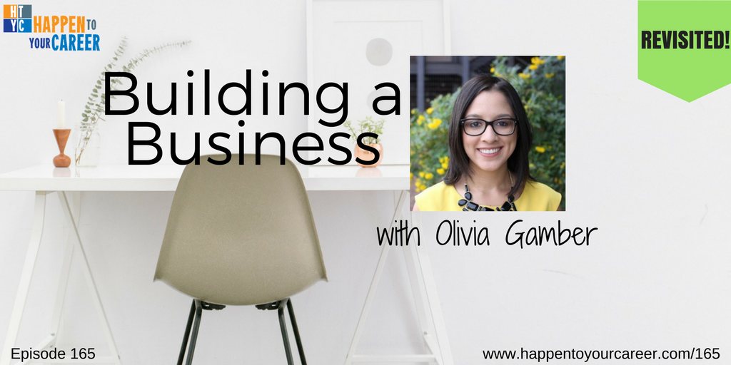 Building A Business with Olivia Gamber – Revisited!