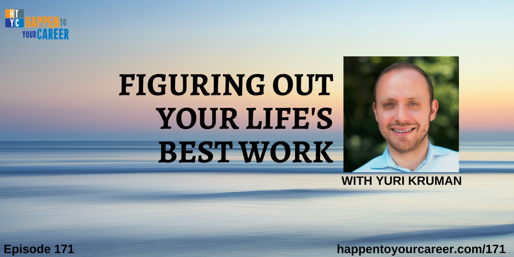 Figuring Out Your Life's Best Work with Yuri Kruman