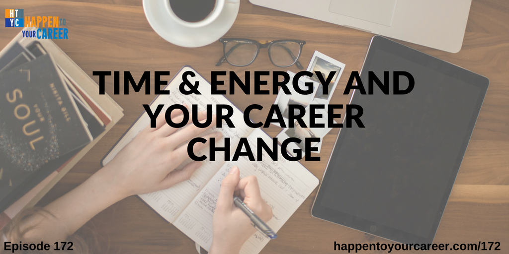 Time & Energy and Your Career Change