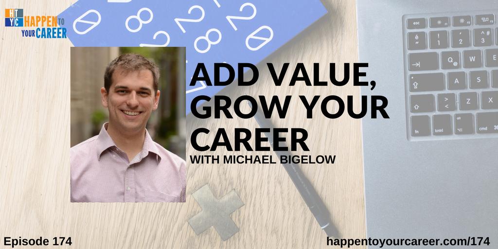 add value, grow your career