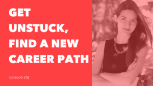 Get unstuck, Find a new career path