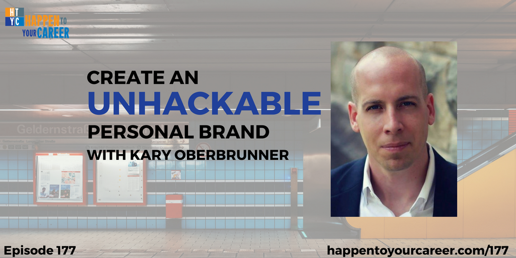 Become Unhackable with Kary Oberbrunner