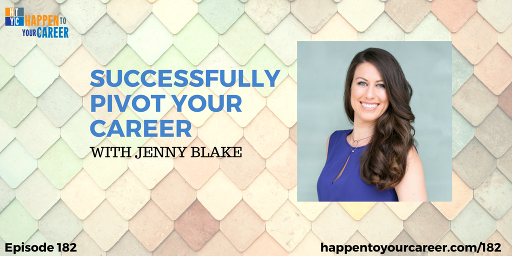 Successfully Pivot Your Career with Jenny Blake