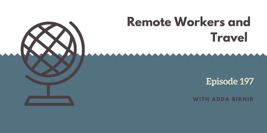 Remote Workers and Travel with Adda Birnir