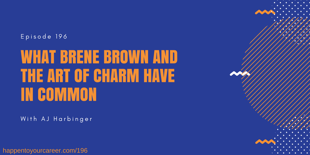 What Brene Brown and the Art of Charm Have In Common