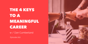 4 Keys to a Meaningful Career