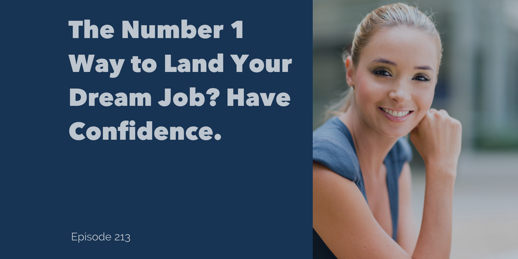 The Number 1 way to land your dream job? Have confidence.