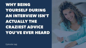 Why Being Yourself During An Interview Isn't Actually The Craziest Advice You've Ever Heard