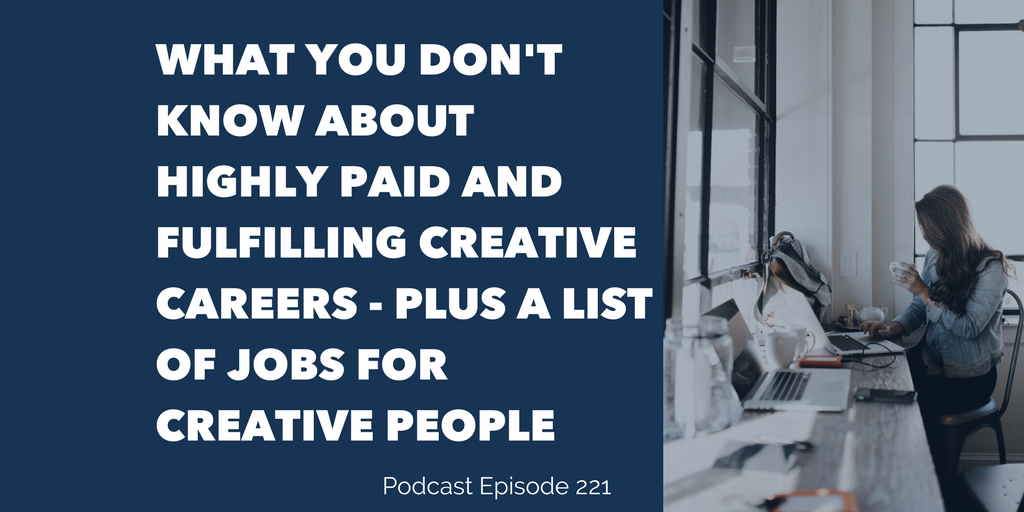What You Don't Know About Highly Paid and Fulfilling Creative Careers PLUS A List of Jobs for Creative People