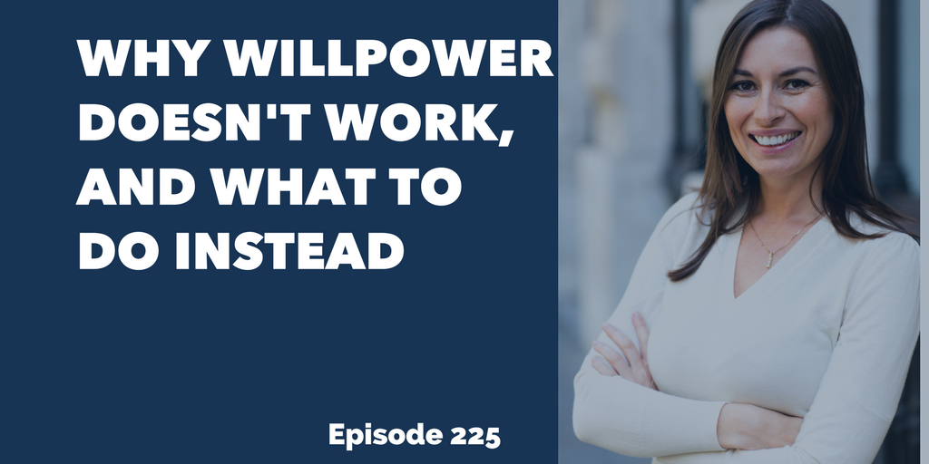 Why Willpower Doesn't Work, And What To Do Instead