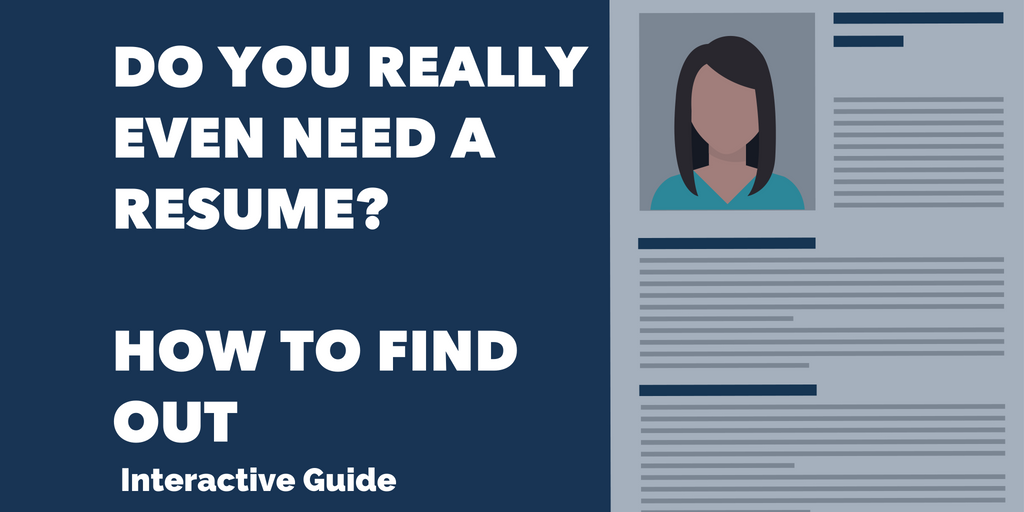 Mini Guide: Do you really even need a resume?