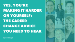 Unusual Must Hear Advice from 6 Successful Career Changers