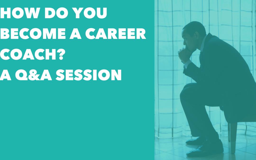 How do you become a career coach? Q&A