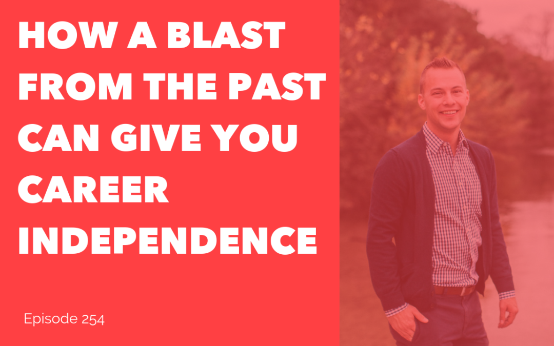 How a Blast from the Past Can Give You Career Independence