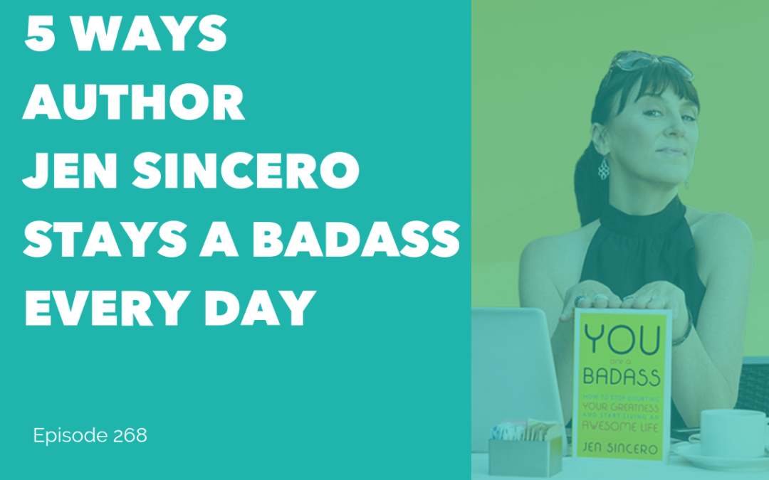 5 Ways Author Jen Sincero Stays a Badass Every Day