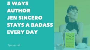5 Ways Author Jen Sincero Stays a Badass Every Day