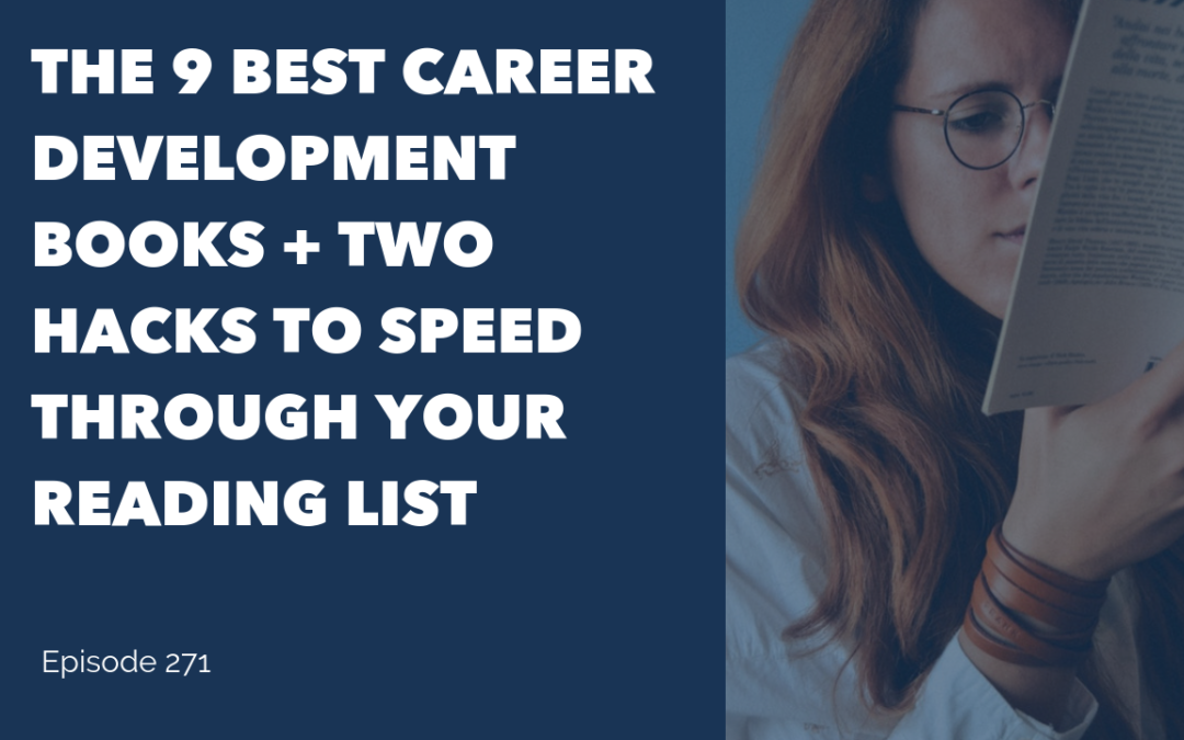 The 9 Best Career Development Books + Two Hacks to Speed Through Your Reading List