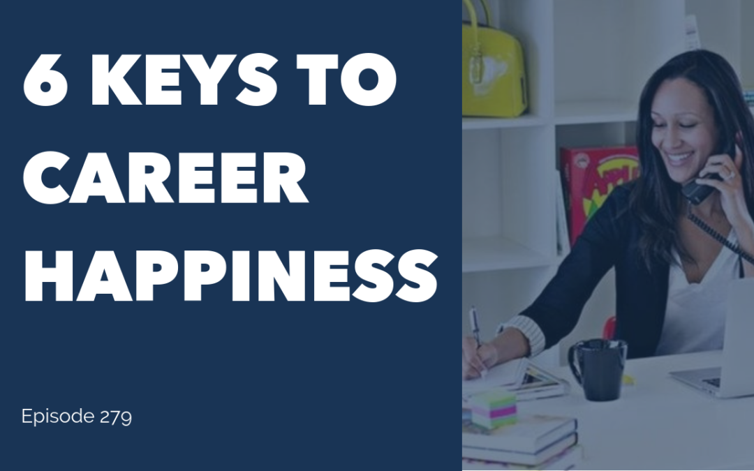 6 Keys to Career Happiness