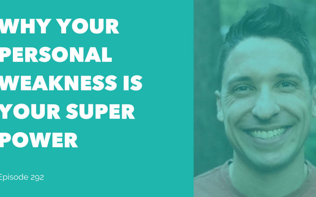 Why Your Personal Weakness is Your Super Power: How ADHD Helped Ross Discover His Innate Gift to the World