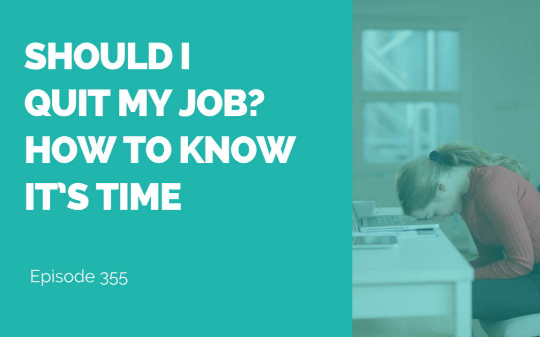 Should I Quit My Job? (How to Know if it's Ok)