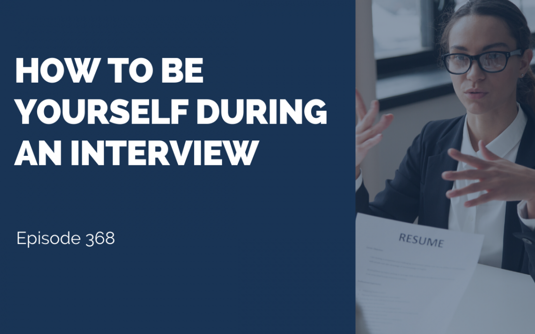 "Why ""Be Yourself"" During An Interview Isn't Actually The Craziest Advice You've Ever Heard"