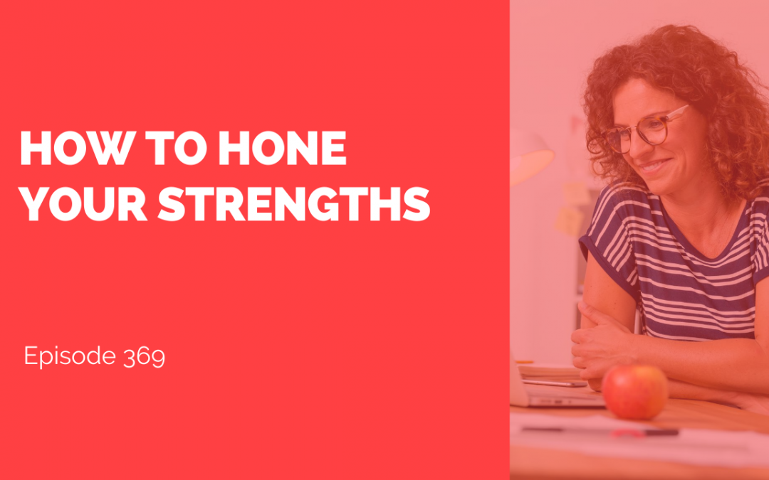 How to Hone Your Strengths