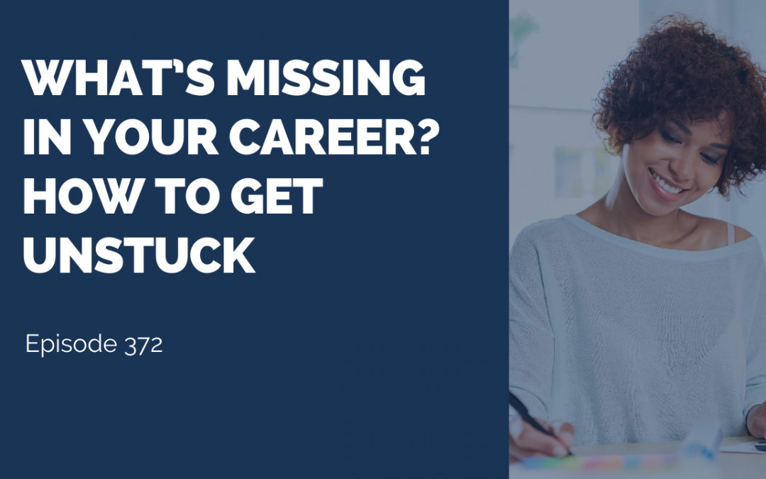 What's Missing in Your Career? How to Get Unstuck