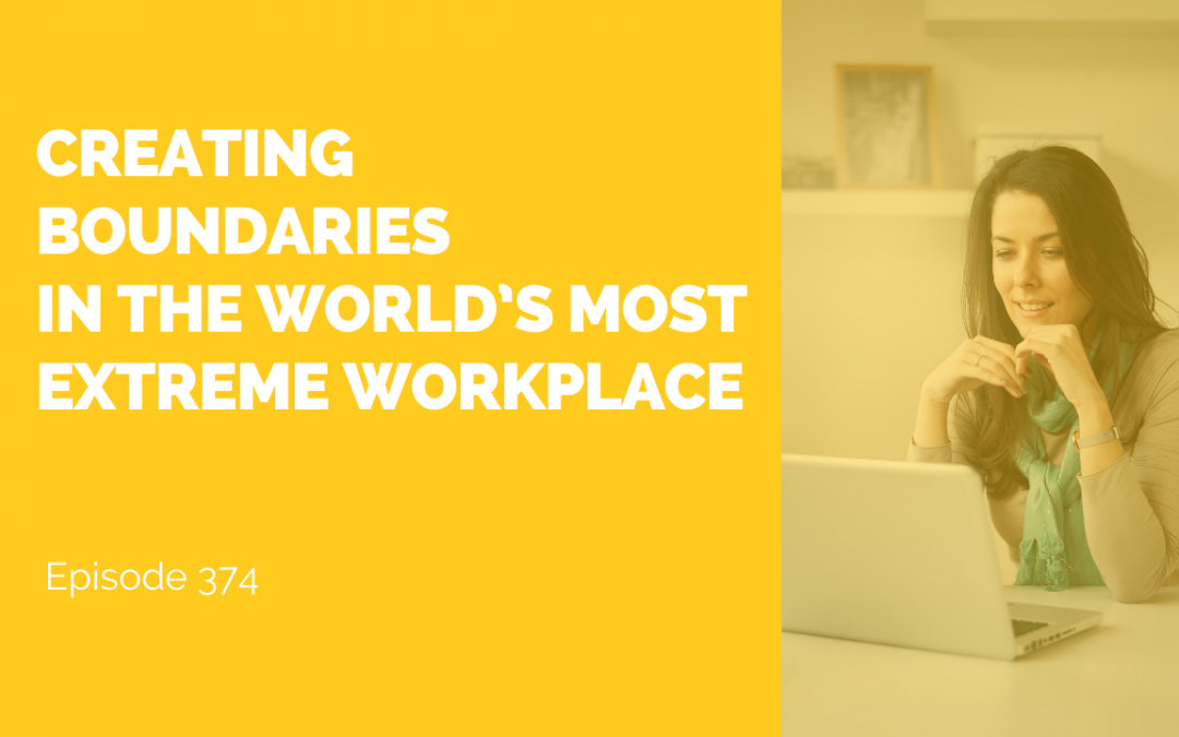 Creating Boundaries in the World's Most Extreme Workplace