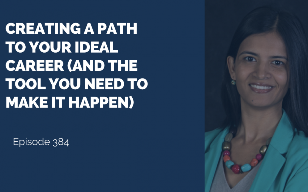 Creating A Path To Your Ideal Career (And The Tool You Need To Make It Happen)